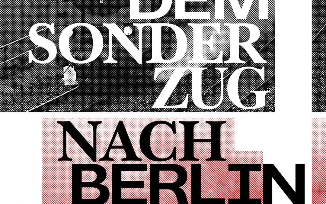 Auf geht's mit dem Sonderzug nach Berlin!